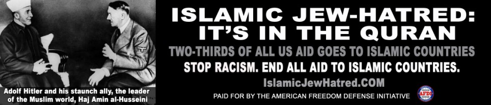 Ad caption reads: 'Islamic Jew-hatred: It's in the Quran. Two-thirds of all US aid goes to Islamic countries. Stop Racism. End all aid to Islamic countries.'