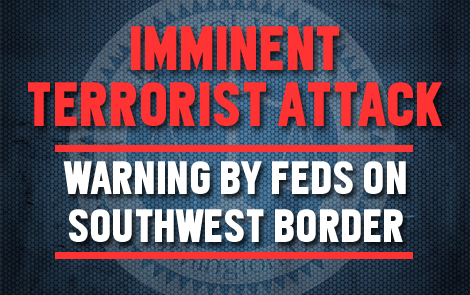 TERRORIST THREAT At Southern US Border Near Three Prominent Military Bases