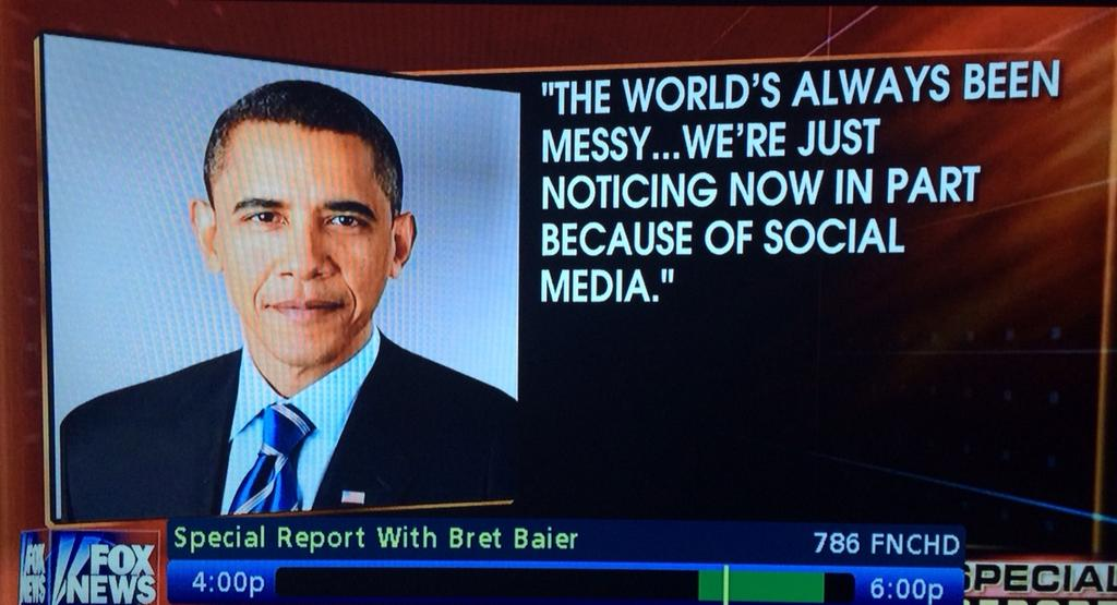 "Obama to Supporters: The World Looks 'Messy'… ""Because of Social Media"""