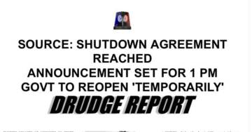 Breaking: Drudge Report: Shutdown Deal Reached for Govt to Temporarily Reopen