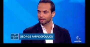 Where's the Outrage?… Stalinist Deep State Opens NEW Investigation on George Papadopoulos Over Russia Hoax