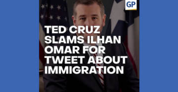 Ted Cruz Slams Ilhan Omar Over Her Idiotic Tweet About Immigration (VIDEO)