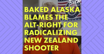 "VIDEO: Anti-Semite ""Baked Alaska"" Blames Alt-Right for Radicalizing New Zealand Mosque Shooter — Now Supports Far Left Andrew Yang"
