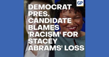Democrat Presidential Candidate: Stacey Abrams Would Be Governor Of Georgia 'If This Country Wasn't Racist' (VIDEO)