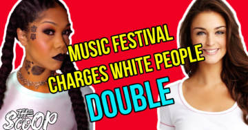 Music Festival Faces Controversy For Charging White People Twice As Much For Tickets (VIDEO)