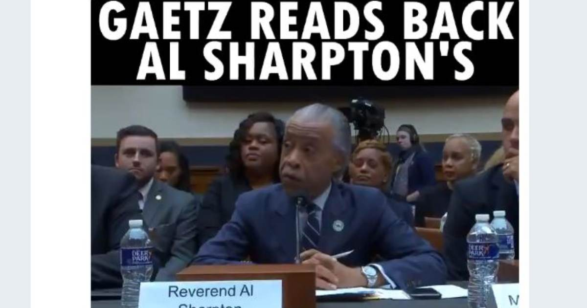 FIREWORKS! Rep. Matt Gaetz Grills Al Sharpton During House Hearing with HIS OWN RACIST QUOTES (VIDEO)