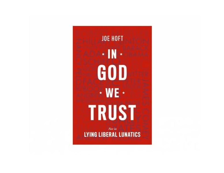 "EXCLUSIVE: Amazon Is Censoring The Gateway Pundit Writer Joe Hoft's Latest Book ""In God We Trust: Not in Lying Liberal Lunatics"" ... UPDATE: Amazon Just Removed Censorship!"