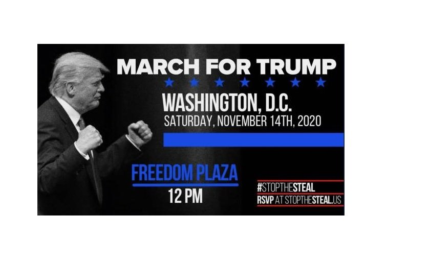 BREAKING NEWS: MARCH FOR TRUMP in Washington DC — Saturday November 14th, 2020 — Freedom Plaza at Noon #StopTheSteal