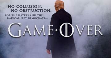 "President Trump Uses Game of Thrones Style Graphic to Declare ""GAME OVER"" Following Exoneration by Mueller Special Counsel"